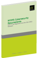 NYDFS Cybersecurity Requirements – Part 1: The Regulation and the ISO 27001