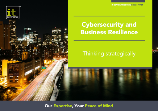 Cybersecurity and Business Resilience – Thinking strategically