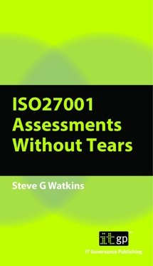 ISO27001 (2013) Assessments Without Tears - A Pocket Guide, Second Edition