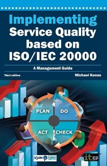 Implementing Service Quality based on ISO/IEC 20000, 3rd edition