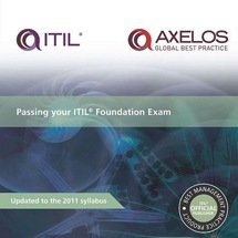 Passing Your ITIL Foundation Exam - 2011 Edition (Softcover)
