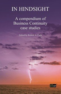In Hindsight - A compendium of Business Continuity case studies