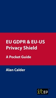 EU GDPR & EU-US Privacy Shield - A Pocket Guide