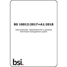 BS 10012:2017 +A1 2018 - Specification for a personal information management system (PIMS)