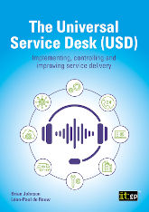 The Universal Service Desk (USD) – Implementing, controlling and improving service delivery