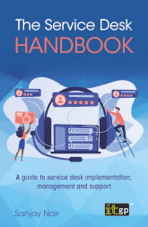 The Service Desk Handbook: A guide to service desk implementation, management and support