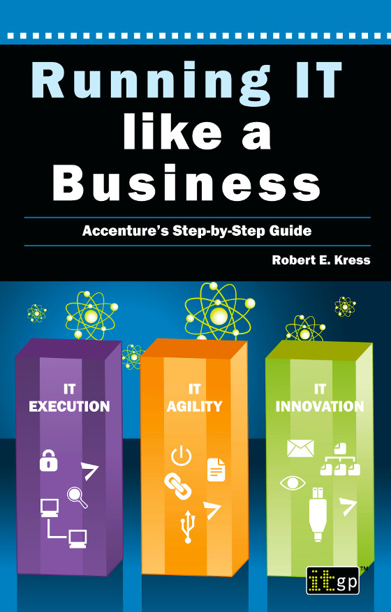 Running IT like a Business: Accenture's Step-by-Step Guide