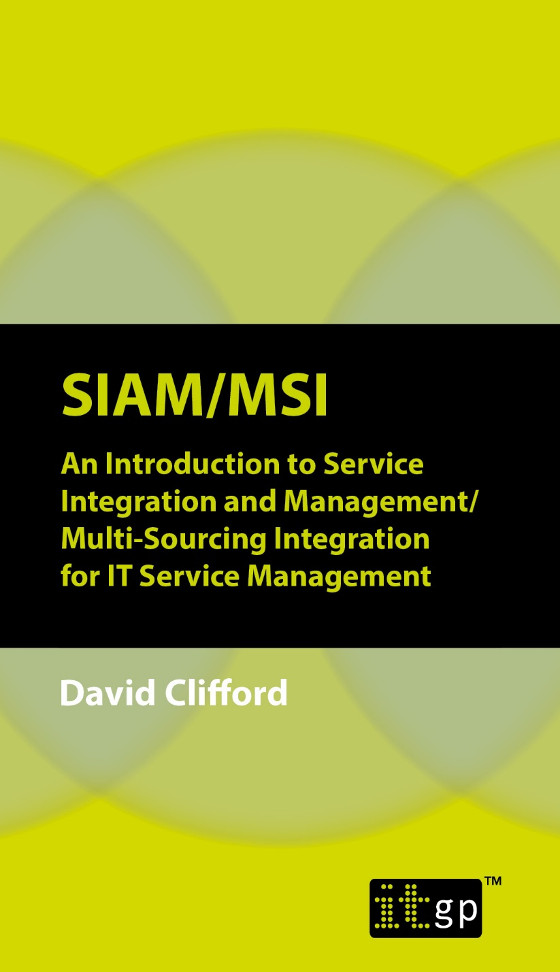 SIAM/MSI – An Introduction to Service Integration and Management/Multi-Sourcing Integration for IT Service Management