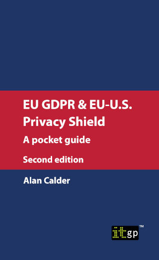 EU GDPR & EU-U.S. Privacy Shield: A pocket guide, second edition
